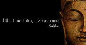 Budda believes in what we think we become, so why don't you?
